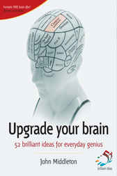 Upgrade Your Brain    by John Middleton
