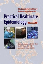Practical Healthcare Epidemiology: Third Edition