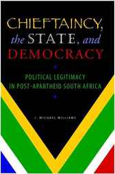 Chieftaincy, the State, and Democracy by J. Michael Williams