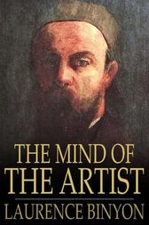 The Mind of the Artist by Laurence Binyon