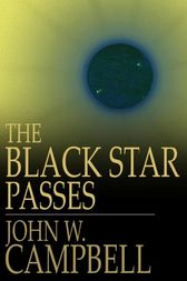 The Black Star Passes by John W. Campbell