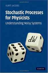Stochastic Processes for Physicists by Kurt Jacobs