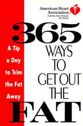 American Heart Association 365 Ways to Get Out the Fat by American Heart Association