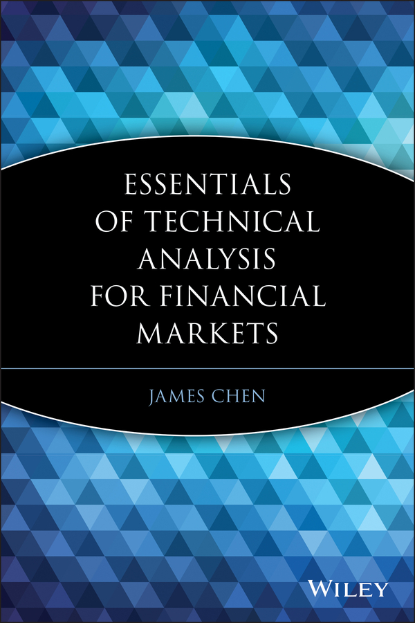 Download Ebook Essentials of Technical Analysis for Financial Markets by James Chen Pdf