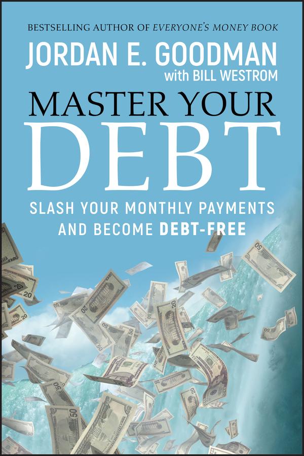 Download Ebook Master Your Debt by Jordan E. Goodman Pdf