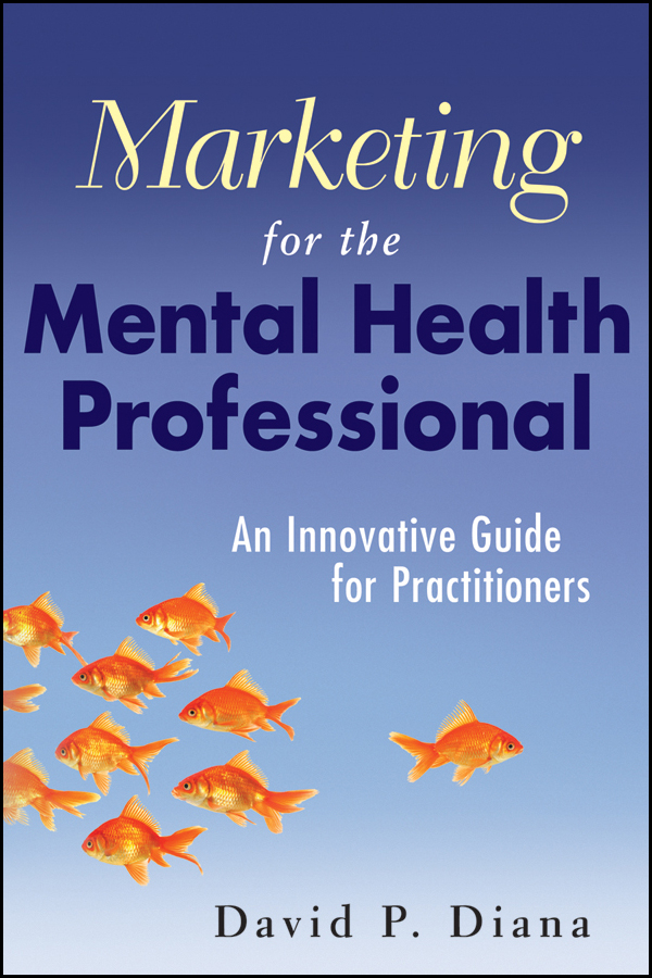 Download Ebook Marketing for the Mental Health Professional by David P. Diana Pdf
