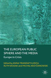 The European Public Sphere and the Media by Anna Triandafyllidou