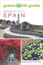 Green Earth Guide: Traveling Naturally in Spain by Dorian Yates
