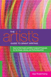 The Artist's Guide to Grant Writing by Gigi Rosenberg