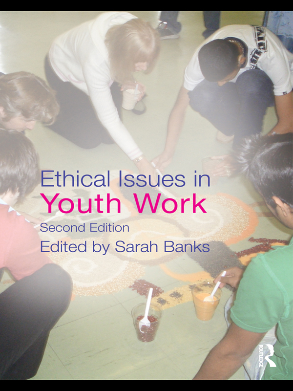 Download Ebook Ethical Issues in Youth Work (2nd ed.) by Sarah Banks Pdf