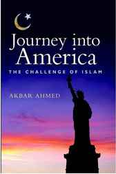 Journey into America by Akbar Ahmed