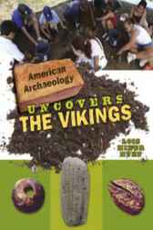 American Archaeology: Uncovers the Vikings by Lois Miner Huey