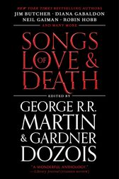 Songs of Love and Death by George R. R. Martin