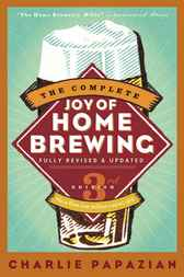 The Complete Joy of Homebrewing Third Edition by Charlie Papazian