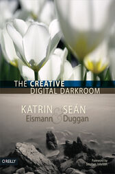 The Creative Digital Darkroom by Katrin Eismann