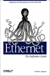 Ethernet: The Definitive Guide by Charles Spurgeon