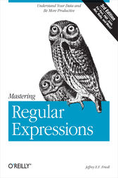 Mastering Regular Expressions by Jeffrey E. F. Friedl