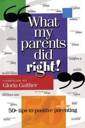 What My Parents Did Right! by Gloria Gaither