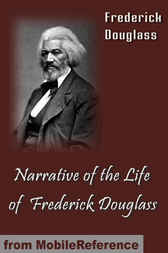 A Narrative of the Life of Frederick Douglass by Frederick Douglass