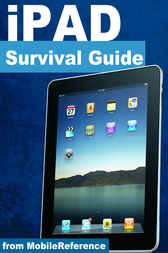 iPad Survival Guide: Step-by-Step User Guide for Apple iPad; Getting Started, Downloading FREE eBooks, Using eMail, Photos and Videos, and Surfing Web