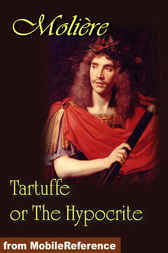 Tartuffe or The Hypocrite by Moliere