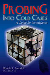 Probing into Cold Cases by Ronald L. Mendell