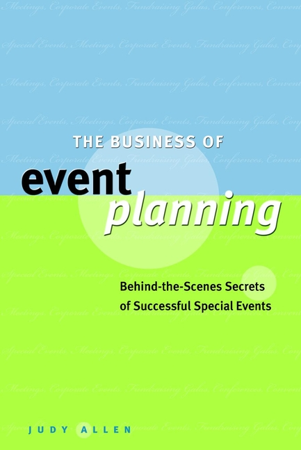 Download Ebook The Business of Event Planning. by Judy Allen Pdf