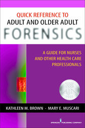 Quick Reference to Adult and Older Adult Forensics by Mary E. Muscari