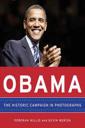Obama: The Historic Campaign in Photographs by Deborah Willis