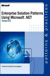 Enterprise Solution Patterns Using Microsoft® .NET by Microsoft Corporation
