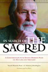 In Search of the Sacred: A Conversation with Seyyed Hossein Nasr on His Life and Thought by Seyyed Nasr