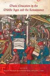 Music Education in the Middle Ages and the Renaissance by Susan Forscher Weiss