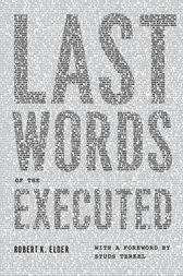 Last Words of the Executed by Robert K. Elder