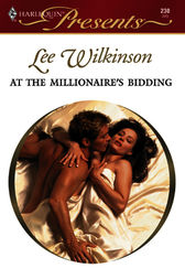 At the Millionaire's Bidding by Lee Wilkinson