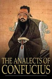 The Analects of Confucius by Confucius;  James Legge