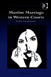 Muslim Marriage in Western Courts by Pascale Fournier