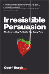 Irresistible Persuasion by Geoff Burch