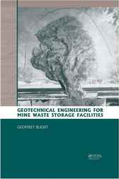 Geotechnical Engineering for Mine Waste Storage Facilities by Geoffrey Blight