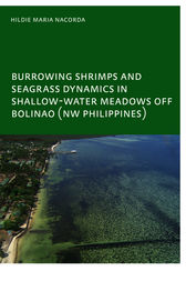 Burrowing Shrimps and Seagrass Dynamics in Shallow-Water Meadows off Bolinao (New Philippines) by Hildie Maria E. Nacorda