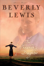 The Preacher's Daughter (Annie's People Book #1) by Beverly Lewis