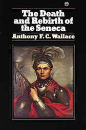 Death and Rebirth of Seneca by Anthony Wallace