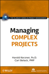 Managing Complex Projects by International Institute for Learning;  Harold Kerzner;  Carl Belack