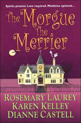 The Morgue the Merrier by Rosemary Laurey