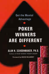 Poker Winners Are Different by Alan M. Schoolmaker