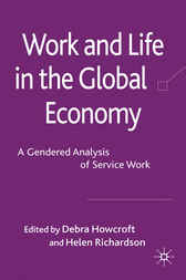 Work and Life in the Global Economy by Debra Howcroft