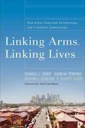 Linking Arms, Linking Lives by Ronald J. Sider