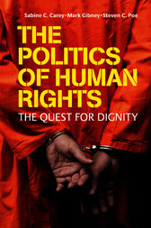 The Politics of Human Rights by Sabine C. Carey