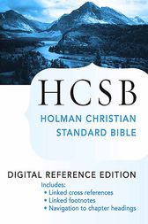 The Holy Bible: HCSB Digital Reference Edition by Holman Bible Publishers