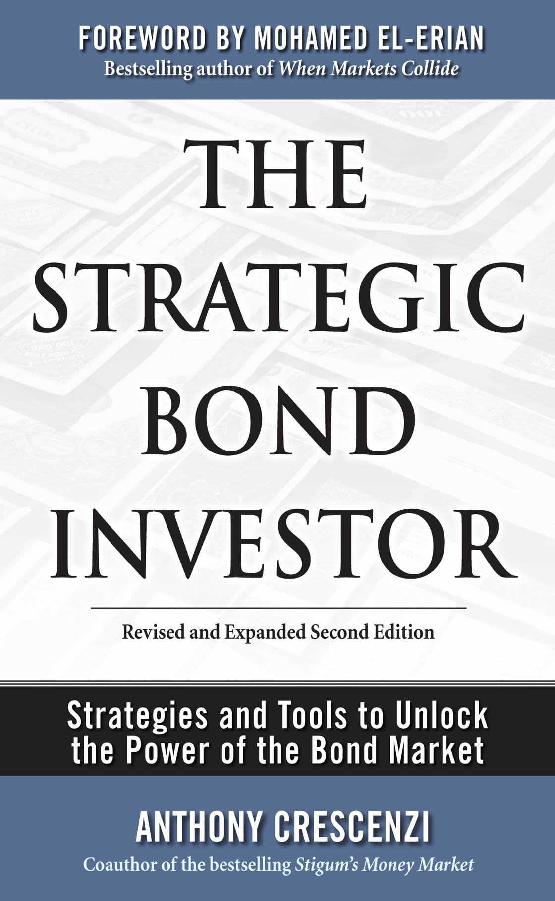 Download Ebook The Strategic Bond Investor: Strategies and Tools to Unlock the Power of the Bond Market (2nd ed.) by Anthony Crescenzi Pdf