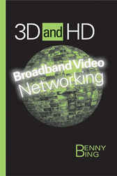 3D and HD Broadband Video Networking by Benny Bing